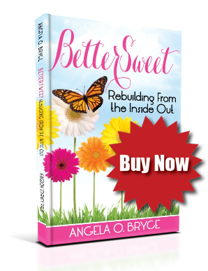 Better Sweet Rebuilding from the Inside Out by Angela Bryce
